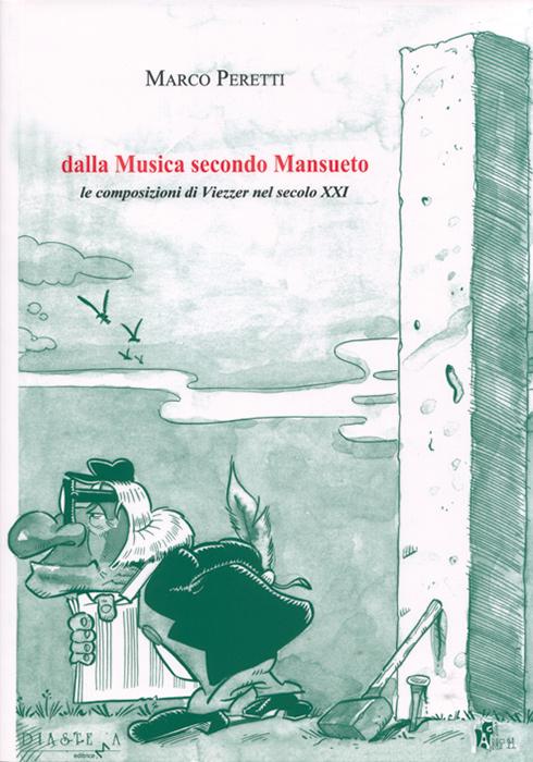 """Marco Peretti<p><span style=""""color: #9a2a32;""""><strong> Dalla Musica secondo Mansueto<br>le composizioni di Viezzer nel secolo XXI </strong>"""