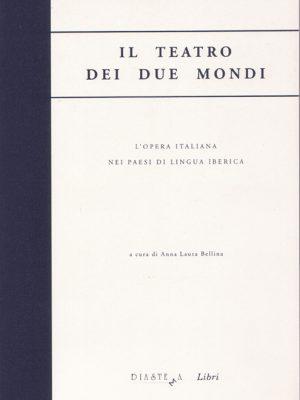 Il teatro dei due mondi L'opera italiana nei paesi di lingua iberica