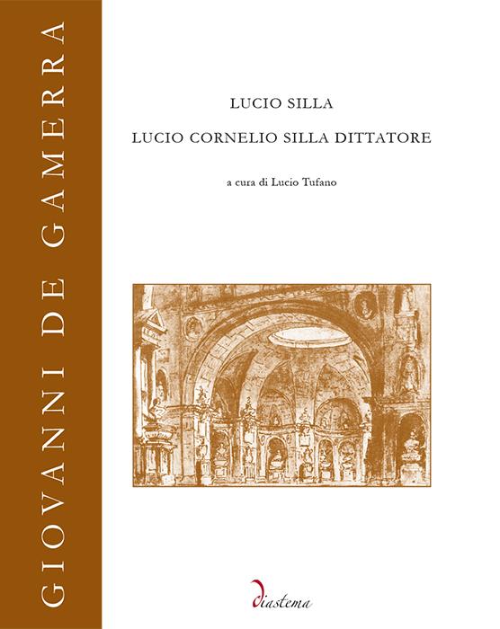"""<p><strong><span style=""""color: #000;"""">Giovanni De Gamerra<strong><span style=""""color: #b21827;""""><br>Lucio Silla - Lucio Cornelio Silla dittatore<br></span></strong><span style=""""color: #000;"""">a cura di Lucio Tufano<p><span style=""""color: #000;"""">collana diretta da Anna Laura Bellina,  Bruno Brizi, Federico Marri</strong></span><br>"""
