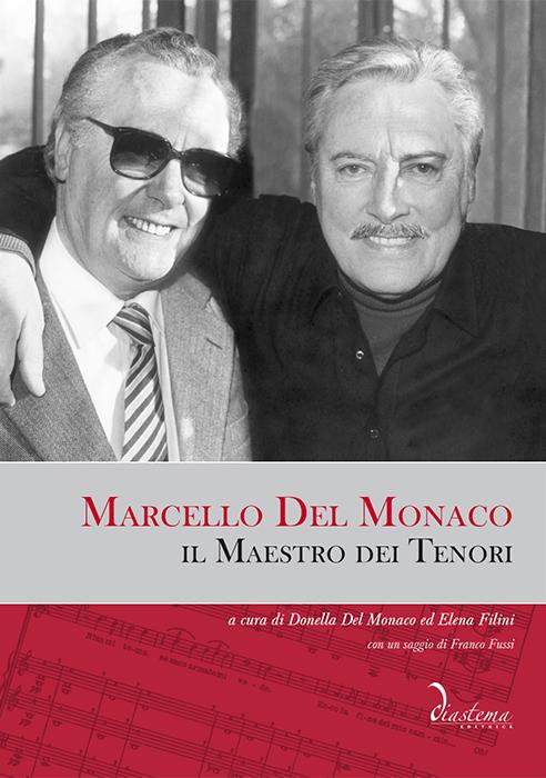 """<strong><span style=""""color: #b21827;"""">Marcello Del Monaco, il Maestro dei Tenori<br></span></strong><span style=""""color: #000;""""><strong>a cura di Donella Del Monaco ed Elena Filini<p><span style=""""color: #000;"""">con un saggio di Franco Fussi</strong><p>nuova edizione riveduta</strong></span><br>"""