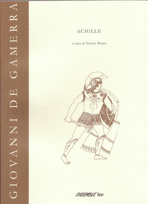 """<p><strong><span style=""""color: #000;"""">Giovanni De Gamerra<strong><span style=""""color: #b21827;""""><br>Achille<br></span></strong><span style=""""color: #000;"""">a cura di Enrica Bojan<p><span style=""""color: #000;"""">collana diretta da Anna Laura Bellina,  Bruno Brizi, Federico Marri</strong></span><br>"""
