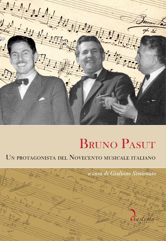 """<strong><span style=""""color: #b21827;""""><br>Bruno Pasut<br><strong> Un protagonista del Novecento musicale italiano</p></span></strong><span style=""""color: #000;""""><span style=""""color: #000;"""">a cura di Giuliano Simionato </span><span style=""""color: #000;""""></span></strong>"""