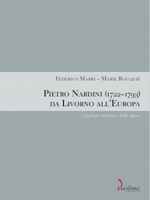 Federico Marri - Marie Rouquié - Pietro Nardini (1722-1793) da Livorno all'Europa Catalogo tematico delle opere