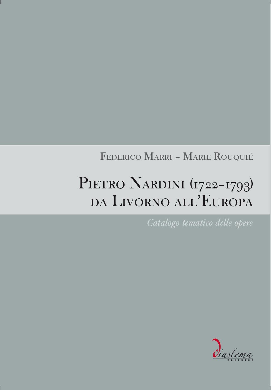 """Federico Marri - Marie Rouquié<p><span style=""""color: #9a2a32;""""><strong> Pietro Nardini (1722-1793) da Livorno all'Europa<br>Catalogo tematico delle opere</strong></p>"""
