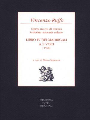 Vincenzo Ruffo - Libro IV dei Madrigali a cinque voci (1556) - Opera nuova di musica intitolata armonia celeste
