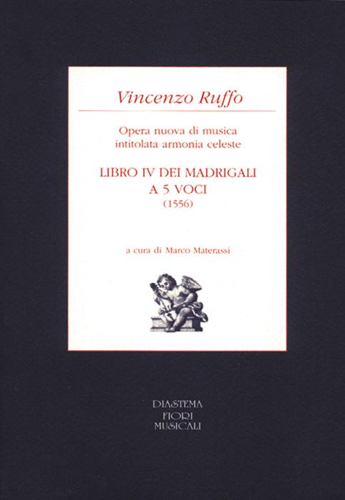 """<p><strong><span style=""""color: #000;"""">Vincenzo Ruffo<strong><span style=""""color: #b21827;""""><br>Libro IV dei Madrigali a cinque voci (1556) Opera nuova di musica intitolata armonia celeste</p></span></strong><span style=""""color: #000;"""">Introduzione, commenti, appendici a cura di Marco Materassi</strong></span><br>"""
