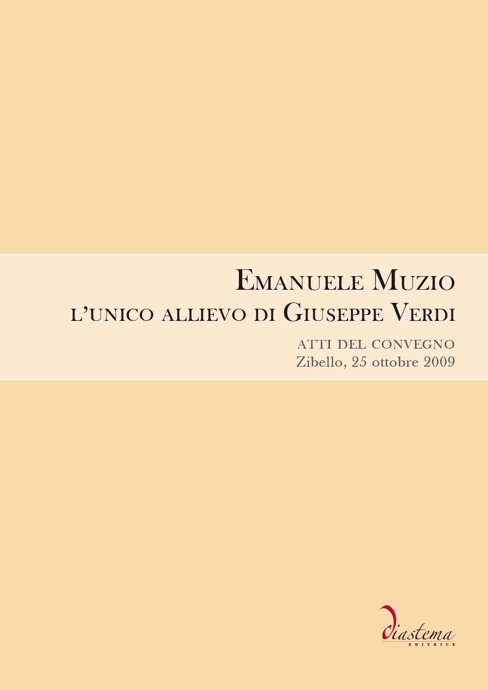 """<strong><span style=""""color: #b10f26;""""><br>Emanuele Muzio, l'unico allievo di Giuseppe Verdi</p></span></strong><span style=""""color: #000;"""">atti del convegno – Zibello, 25 ottobre 2009<br><span style=""""color: #000;""""></span></strong>"""