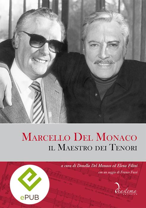 """<strong><span style=""""color: #b21827;"""">Marcello Del Monaco, il Maestro dei Tenori<br></span></strong><span style=""""color: #000;""""><strong>a cura di Donella Del Monaco ed Elena Filini<p><span style=""""color: #000;"""">con un saggio di Franco Fussi</strong><p>nuova edizione riveduta</strong></span></p></span> <br><span tyle=""""color: #000;""""><span style=""""color: #000000;""""></strong><span style=""""color: #000000;"""">formato epub</span>"""