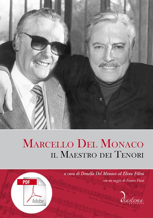 """<strong><span style=""""color: #b21827;"""">Marcello Del Monaco, il Maestro dei Tenori<br></span></strong><span style=""""color: #000;""""><strong>a cura di Donella Del Monaco ed Elena Filini<p><span style=""""color: #000;"""">con un saggio di Franco Fussi</strong><p>nuova edizione riveduta</strong></span></p></span> <br><span tyle=""""color: #000;""""><span style=""""color: #000000;""""></strong><span style=""""color: #000000;"""">formato PDF</span>"""