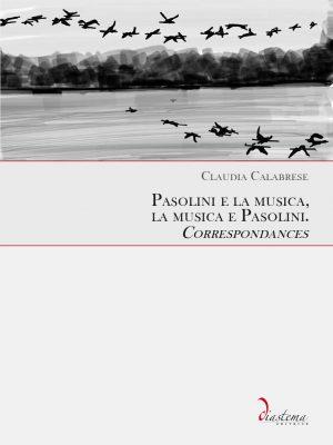 Clio-Claudia-Calabrese-Pasolini-e-la-musica-la-musica-e-Pasolini-Correspondances