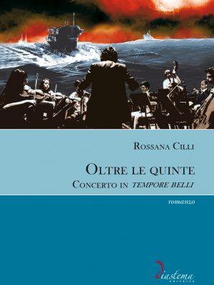 Rossana-Cilli-Oltre-le-quinte-Concerto-in-tempore-belli-diastema-studi-e-ricerche