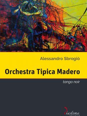 Talia-Alessandro-Sbrogio-Orchestra-Tipica-Madero-diastema-studi-e-ricerche