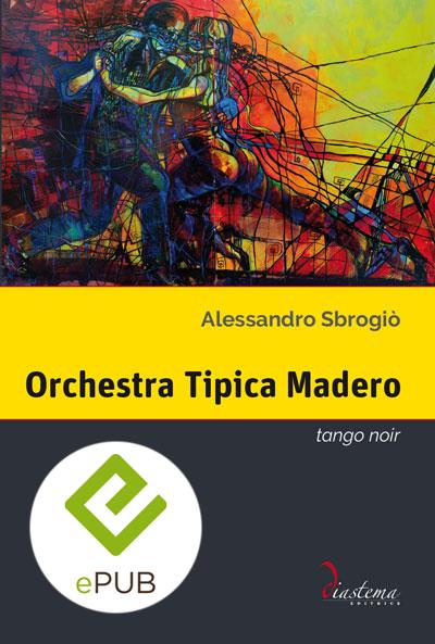 """<p><strong><span style=""""color: #000;"""">Alessandro Sbrogiò<strong><span style=""""color: #b21827;""""><br>Orchestra Tipica Madero<br></span></strong><span style=""""color: #000;"""">tango noir</strong><p><span style=""""color: #000;"""">secondo romanzo dell'autore di """"Cadenze d'inganno"""", vincitore del Premio letterario """"Lorenzo da Ponte"""" 2017</strong></span> <p><span tyle=""""color: #000;""""></strong><span style=""""color: #000000;"""">formato epub</span>"""