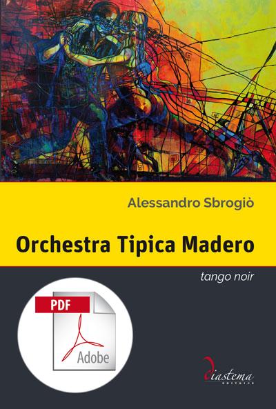"""<p><strong><span style=""""color: #000;"""">Alessandro Sbrogiò<strong><span style=""""color: #b21827;""""><br>Orchestra Tipica Madero<br></span></strong><span style=""""color: #000;"""">tango noir</strong><p><span style=""""color: #000;"""">secondo romanzo dell'autore di """"Cadenze d'inganno"""", vincitore del Premio letterario """"Lorenzo da Ponte"""" 2017</strong></span> <p><span tyle=""""color: #000;""""></strong><span style=""""color: #000000;"""">formato PDF</span>"""