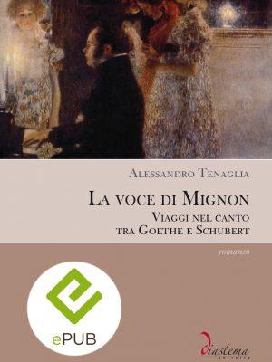 Talia-Alessandro-Tenaglia-La-voce-di-Mignon-Viaggi-nel-canto-tra-Goethe-e-Schubert-diastema-studi-e-ricerche-epub