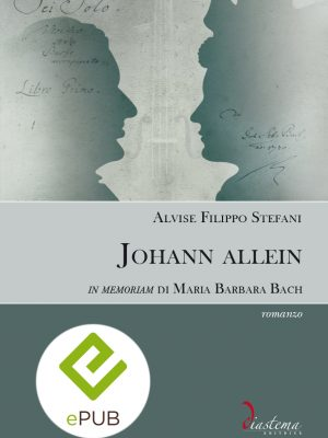Talia-Alvise-filippo-stefani-Johann-allein-in-memoriam-di-Maria-Barbara-Bach-diastema-studi-e-ricerche-pdf
