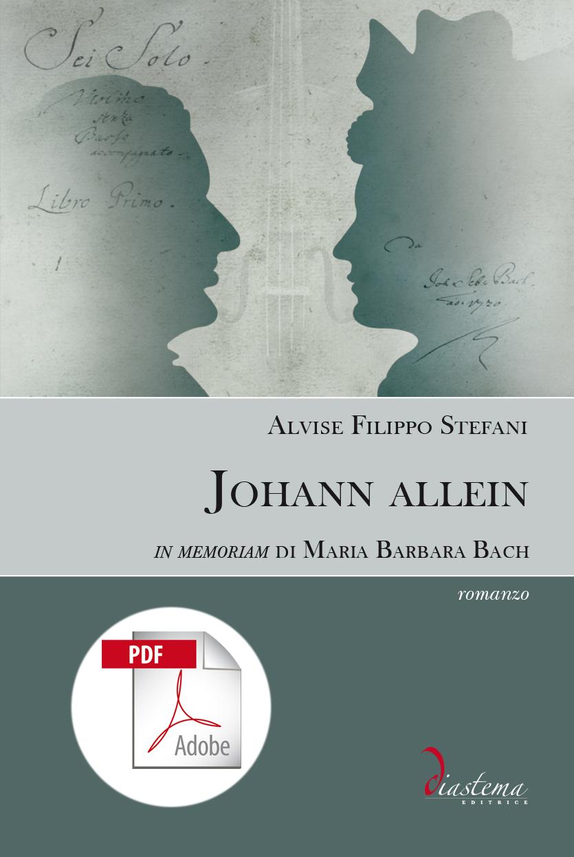 """<p><strong><span style=""""color: #000;"""">Alvise Filippo Stefani<strong><span style=""""color: #b21827;""""><br>Johann allein<br></span></strong><span style=""""color: #000;"""">In memoriam di Maria Barbara Bach</strong><p><span style=""""color: #000;"""">vincitore del Premio """"Lorenzo Da Ponte"""" 2019</p></span> <br><span tyle=""""color: #000;""""></strong><span style=""""color: #000000;"""">formato PDF</span>"""