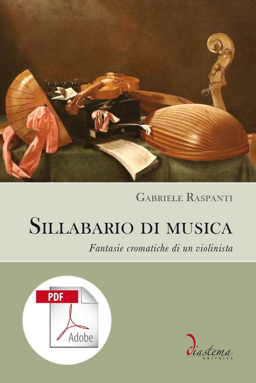 """<p><strong><span style=""""color: #000;"""">Gabriele Raspanti<strong><span style=""""color: #b21827;""""><br>Sillabario di musica</p></span></strong><span style=""""color: #000;"""">Fantasie cromatiche di un violinista </strong></span><br>   <span style=""""color: #000;"""">Secondo classificato al Premio letterario Lorenzo Da Ponte (2019)</span> <br><br> </strong><span style=""""color: #000000;"""">formato PDF</span>"""