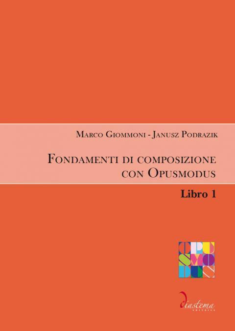 Urania-Marco-Giommoni-Janusz-Podrazik-Fondamenti-di-composizione-con-Opusmodus-libro-primo-diastema-studi-e-ricerche