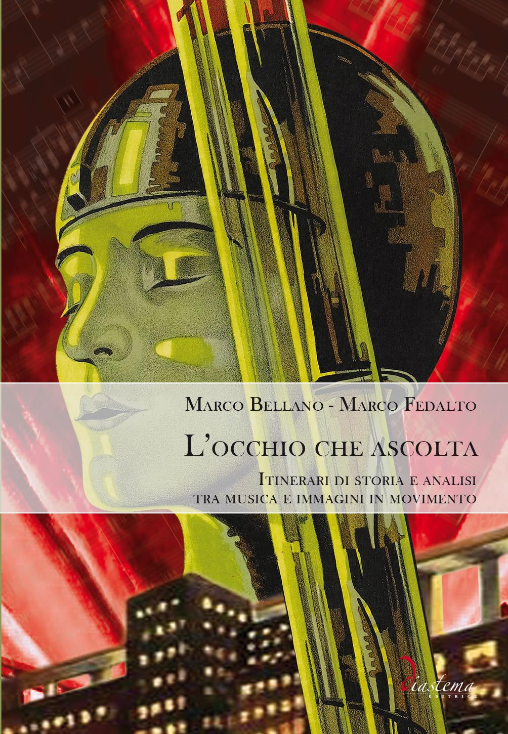 """<p><strong><span style=""""color: #000;"""">Marco Bellano - Marco Fedalto<strong><span style=""""color: #b21827;""""><br>L'occhio che ascolta</p></span></strong><span style=""""color: #000;"""">Itinerari di storia e analisi tra musica e immagini in movimento</strong></span>"""