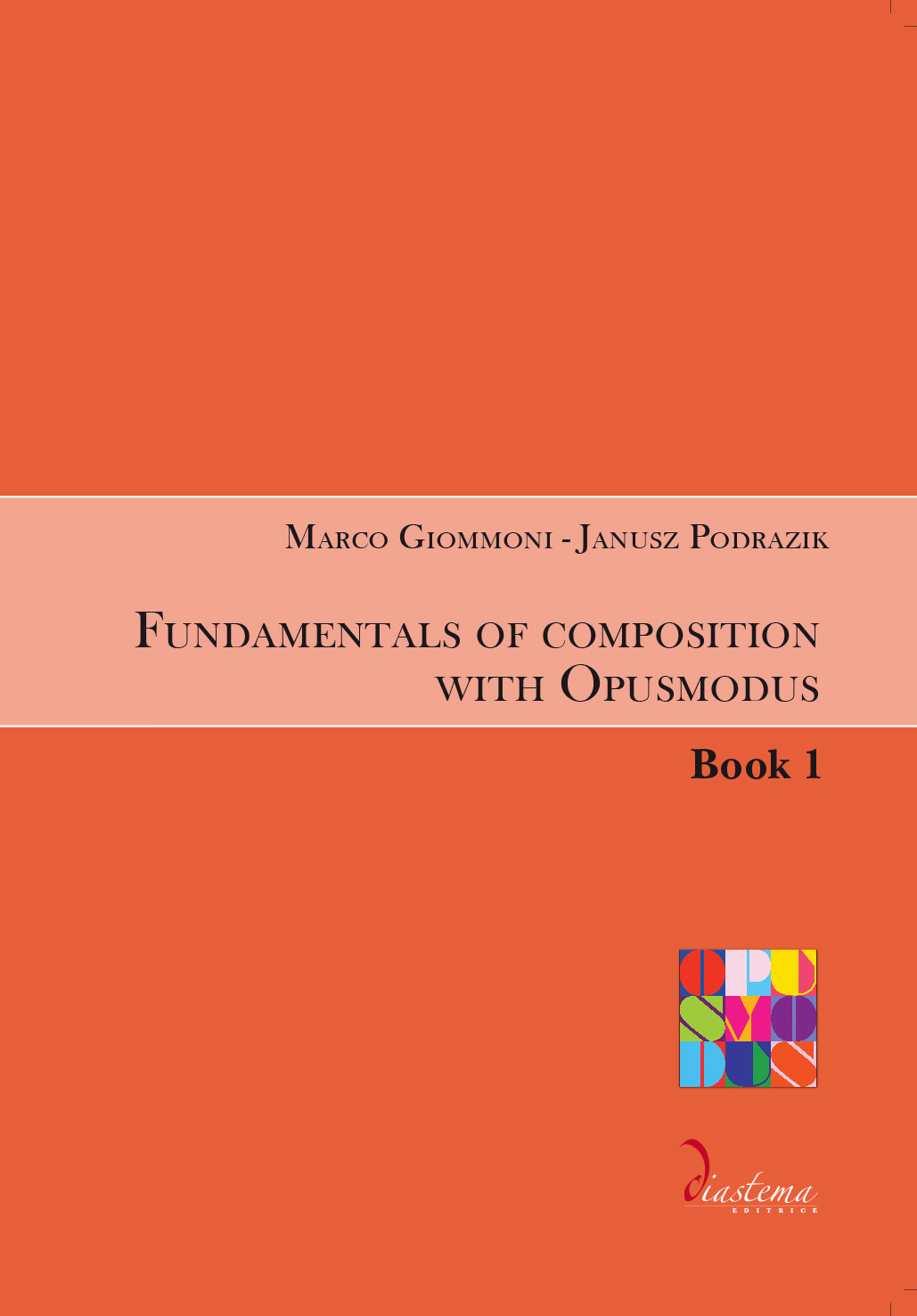 """<strong><span style=""""color: #000000;"""">Marco Giommoni - Janusz Podrazik<br><span style=""""color: #b10f26;"""">Fundamentals of composition with Opusmodus</p></span></strong><span style=""""color: #000;"""">Book 1</strong></p>"""